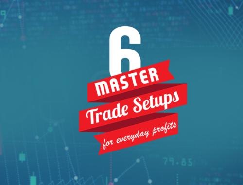 6 Master Trade Setups for Everyday Profits